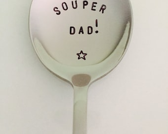 Souper Dad! Hand Stamped Spoon-Dad Birthday Gift-Best Selling Item-Customized Soup Spoon-Gift Under 20