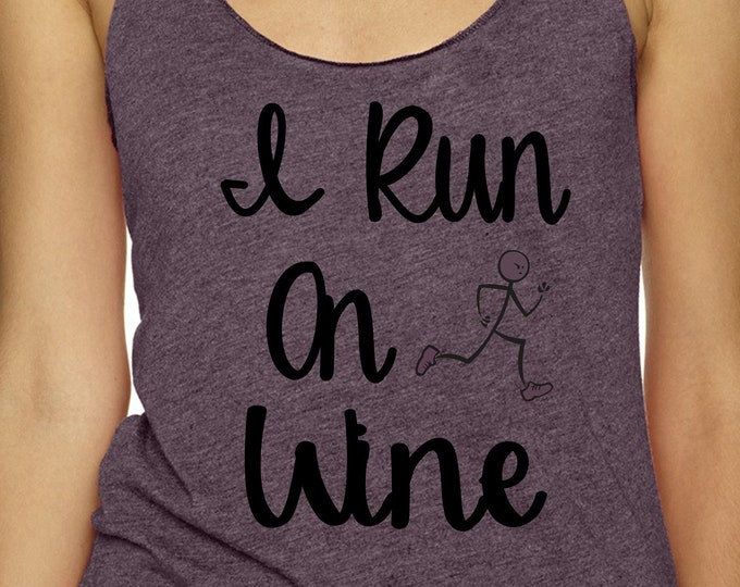 I run on wine shirt , running tank top , Ladies running tshirt , workout clothing , fitness apparel , gym shirt , athletic grey tank top