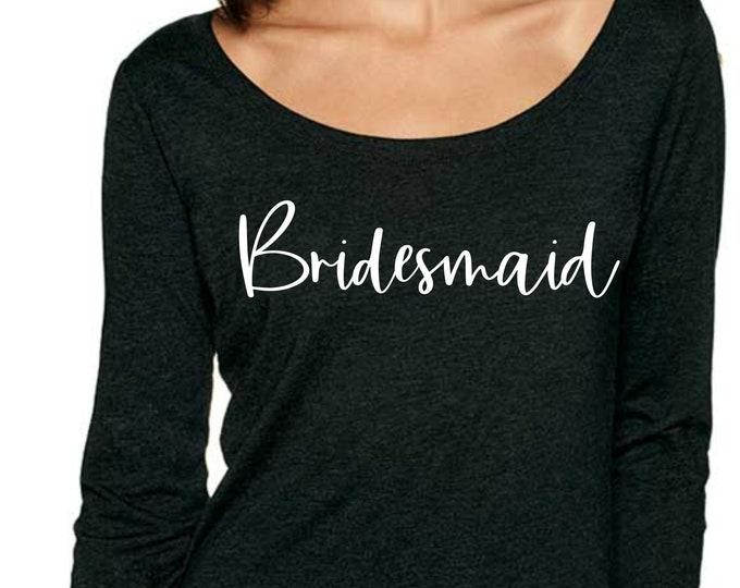 Long Sleeve Bridesmaid tshirt , wide neck bridesmaid shirts , bridal party shirts, Customizable bachelorette party tees , xxl , xl , large
