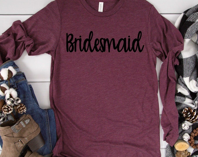 long sleeve bridesmaid shirt , unisex bella bridal party shirt , winter bridesmaid t-shirts,  customized bride shirt , personalized shirts