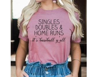 Singles, Doubles and home runs it's baseball y'all shirt, cute baseball t-shirt, southern shirts, baseball mama t-shirt , baseball mom tee