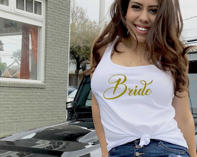 Bride gold tank top , bride tank top , bride to be gift , getting ready outfits , bride script tee shirt , bridal shirts for women , bride