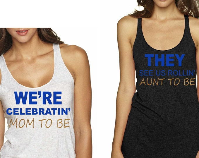 Maternity shirts , cute mom to be shirts, baby shower tees, we're celbratin' , they see us rollin' , mom to be , aunt to be, nana , grandma