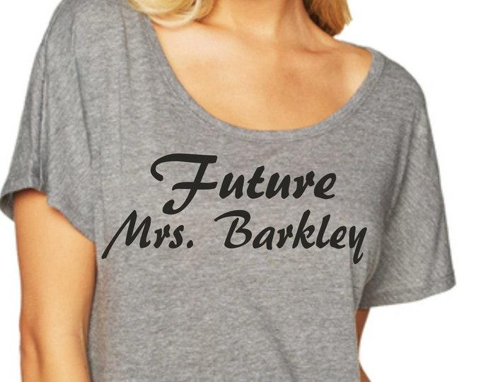 Mrs Last Name Shirt / Future Mrs Shirt / Bride To Be Shirt / Short sleeve Bride T-shirt Dolman Sleeves / Off Shoulder Bride tshirt .