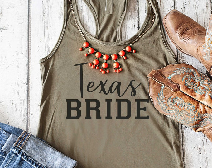 Texas Bride Shirt / Bachelorette Party T-shirt / Texas Bachelorette Shirt / Cowgirl Bachelorette / Rodeo Bachelorette / Southern Bride