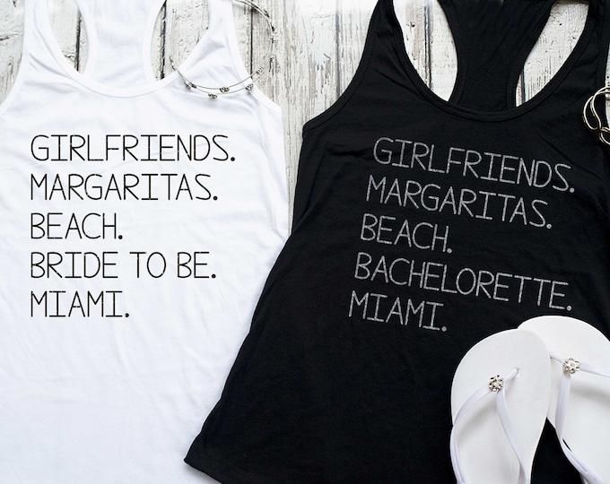 Girlfriends , margaritas , beach , bride to be tank top / Miami bachelorette party shirts / Personalized bachelorette tank top / custom tees
