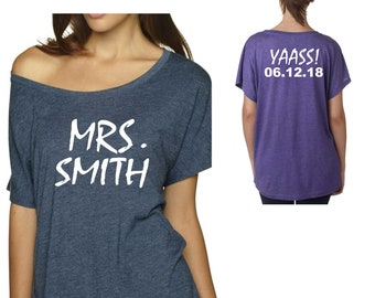 YAAS bride shirt / Custom mrs shirt /  Just married tshirt / Bride to be gift / bride shirt / personalized bride shirt with name / date