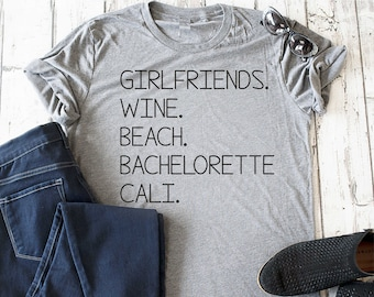 Girlfriends trip shirts / bachelorette party shirts / California Napa shirt / Winery t-shirts / Girlfriends , wine , beach, bachelorette