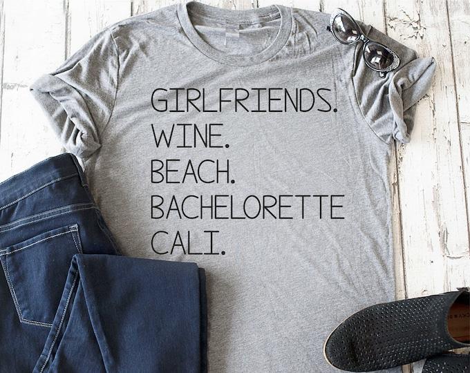 Girlfriends trip shirts / bachelorette party shirts / California Napa shirt / Winery t-shirts / Girlfriends , wine , beach, bachelorette