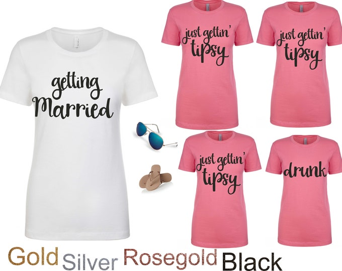 Cute Bachelorette Shirts / Personalized Bachelorette Party t-shirts / getting married shirt / drunk shirt / drinking shirts / getting tipsy