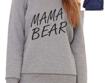 MAMA BEAR Sweatshirt . Mother's Day Gift- Christmas Gift Ideas . Ladies Oversized sweatshirt , off the shoulder, slouchy, wide neck pullover