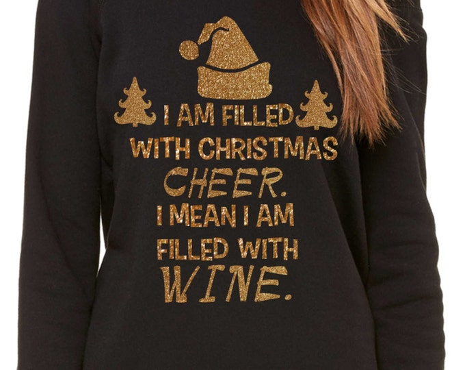 Christmas Sweater. Off shoulder slouchy Christmas fleece sweatshirt. I am filled with Christmas Cheer. I mean I am filled with Wine.