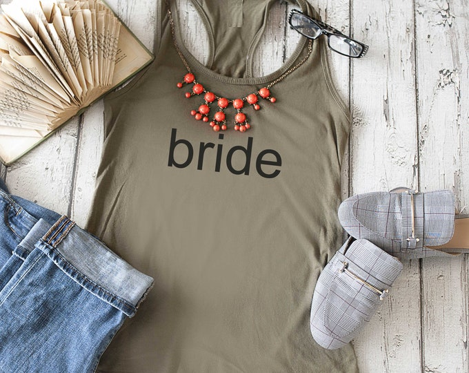 Simple Bride Shirt / getting ready outfit / bride tank top / womens bride shirt / bride t-shirt / bride print shirt / bridal shower gift
