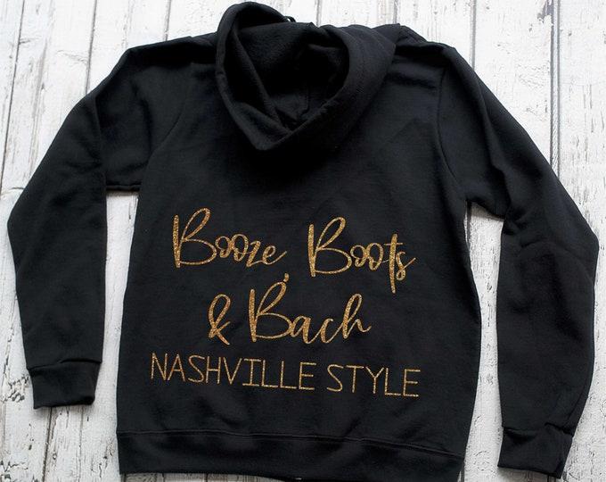 Bachelorette party sweatshirts , Nashville bash shirts , Booze Boots and Bach zip up sweatshirt , custom bachelorette hooded sweatshirts