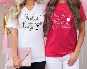 Bridin' dirty shirt , They see us rollin' bachelorette party t-shirts , loose bridal party shirt, bridesmaid tees , wedding shirts, bride