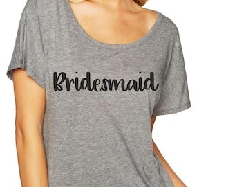 Custom Bridesmaid shirts , Maid of honor shirt , Script bridal Party tees, Print Bridesmaid shirt, Bachelorette party shirt, flowy, oversize
