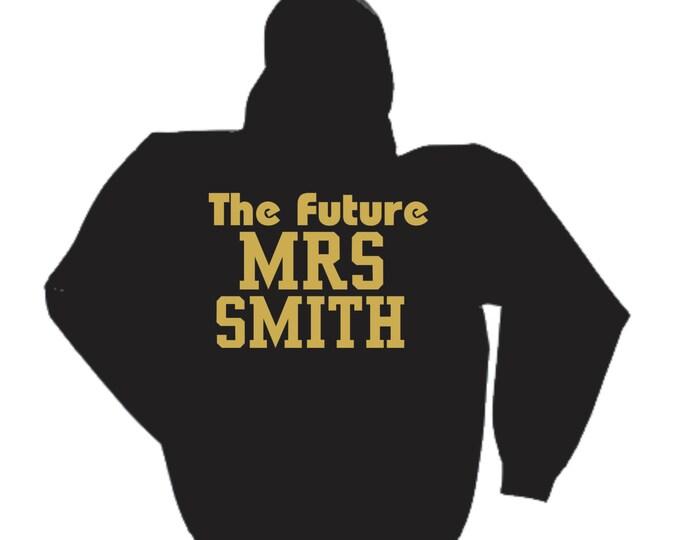 Bride pullover hoodie- Custom Future Mrs last name hoodie- Bride Gift - The Future mrs sweatshirt- Black/ Gold Ink - BACKSIDE