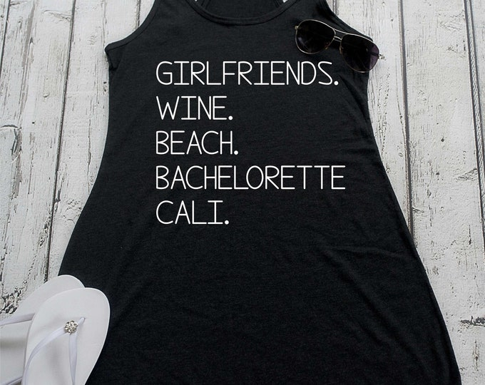 California Bachelorette party tanks , girls trip tank tops , beach dresses , bachelorette shirts , custom swim coverup, bridesmaid coverups