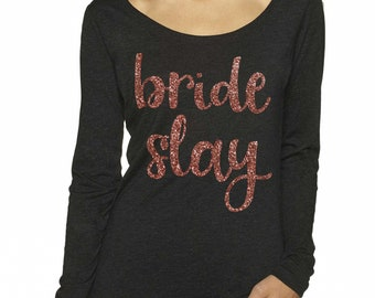 Bride Shirt / Bride Slay / Bridal Party Shirts / getting ready tshirt / Bridesmaid  long Sleeve Tees / cute wedding shirts / bridesmaid tees