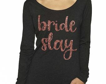Bride Shirt / Bride Slay / Bridal Party Shirts / getting ready tshirt / Bridesmaid  long Sleeve Tees / cute wedding shirts / bridesmaid tees