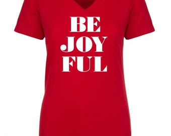 BE JOYFUL red christmas shirt . ladies short sleeve v- neck christmas t-shirt . Christmas shirts . Holiday t-shirts. christmas t shirts.