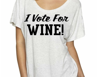 I vote for wine political shirt. Funny political t-shirt. funny wine gift. Wine t-shirt. I vote for wine. Democrat, republican shirt.