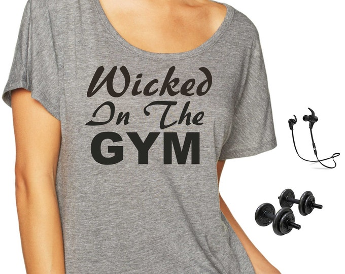 Wicked in the GYM shirt , Fitness gift, funny workout shirt , trainer shirts exercise tshirt , clothing for women, flowy , oversized tee ,