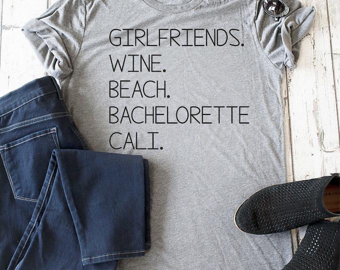 Custom bachelorette t-shirt , ladies winery shirts , wine tasting tees , cute shirts for bachelorette , napa shirts , california tees