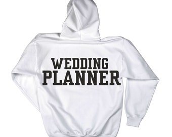 Wedding Planner oversized WHITE hoodie with black writing on the BACKSIDE - Wedding planner gift.