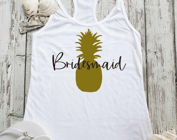 Pineapple Bridesmaid tank tops , Cute tropical Bridal party shirts , Bridesmaid tanks , Bridal party getting ready tee , wedding t-shirts