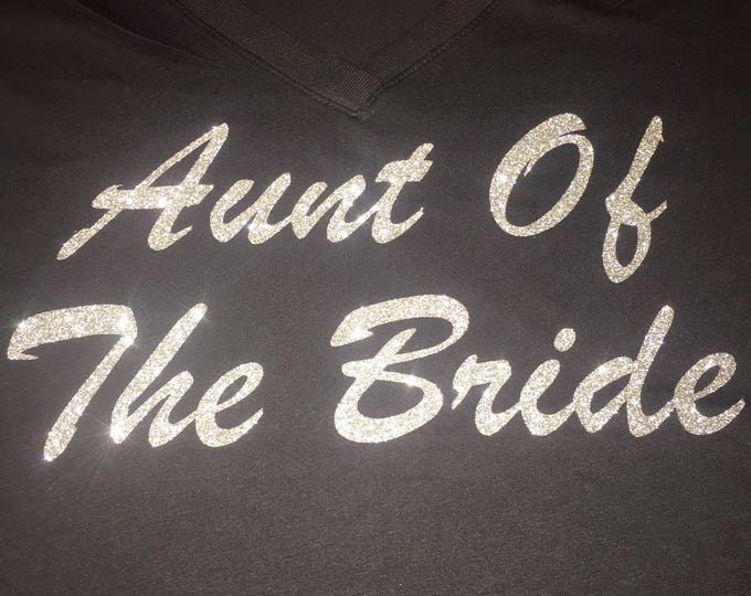 Aunt of the bride shirt . Personalized bridesmaid shirts . Bridesmaid title shirt. Short sleeve v neck bridesmaid glitter shirt.