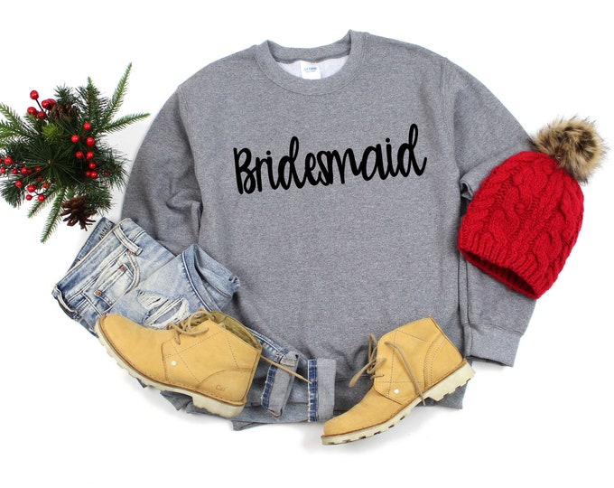 Script Bridesmaid sweatshirt , Bridal Party shirts,  Pullover, fleece brides maid sweatshirt , maid of honor, matron of honor , best friend