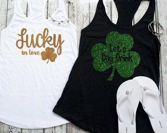 Let's Day drink , Lucky In Love tank tops , Bachelorette tanks , St Patty Day Bachelorette shirts , Cute shamrock tank tops, bridesmaid tees