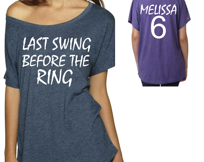 Last swing before the ring shirt / baseball bachelorette bridesmaid shirts / baseball tshirt / oversize , dolman , triblend bachelorette top