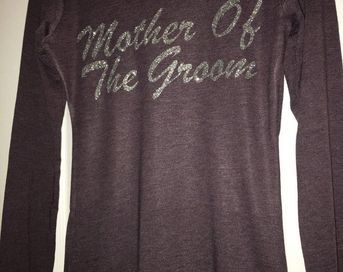 Mother of The Groom Long Sleeve Shirt . Vintage echo friendly Wedding Shirts . Mother of The Groom Gift - Silver Glitter Print