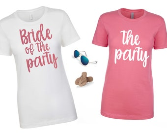 Bride of The party tank top , The Party Shirt , Bachelorette Party t-shirts , Cute Bridesmaid shirts, Funny bachelorette party t-shirt