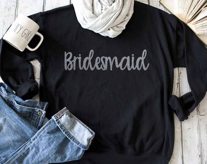 Bridesmaid unisex sweatshirt - Silver glitter Bridesmaid sweater - Bridal Party Sweatshirts - Bachelorette Party long sleeve sweatshirts