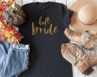 Fall Bridesmaid Shirt / Bridal Party Shirts / Wedding Shirts / Cute Bridesmaid Tee / Bridesmaid t-shirt / bride to be shirt / fall weddings