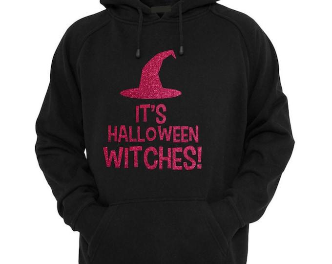 Halloween Hoodie . It's halloween Witches!  hoodie - Hot Pink Glitter Halloween Costume - ladies halloween shirts - pullover hoodie