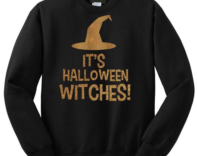 Halloween crewneck. It's Halloween Witches! Crew Neck Sweatshirt. Womens Halloween sweater. Halloween shirts. Unisex halloween shirt