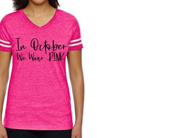 In October we wear pink shirt , October breast cancer awareness tshirt, pink ribbon shirt, hot pink tshirt , breast cancer run, mom, dad