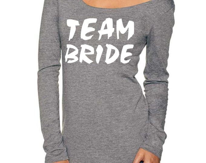 Team Bride Grey Shirt - long sleeves wide neck- off shoulder bridesmaid shirts- white writing