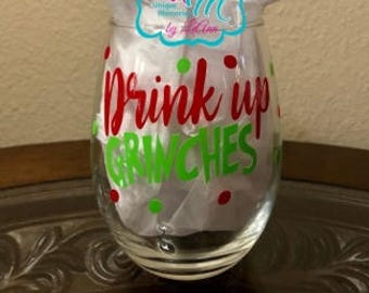 Drink up Grinches Stemless Wine Glass, Grinch Wine glass, Christmas Wine glass, Stemless wine glass, Christmas Gift, Funny Wine Glass