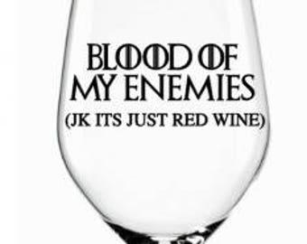 Game Of Thrones Wine Glass   Blood of my enemies