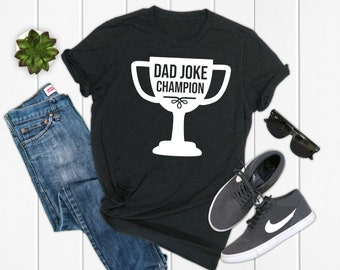 95013cc957 Dad Joke Champion Shirt, Dad Shirt, Gift for Dad, Father's Day shirt, Best Dad  Shirt, Dad Gift, Dad Joke Shirt, Dad Joke Loading, Funny Dad