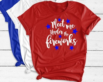 193af8ce Meet me under the Fireworks, 4th of July Shirt Women TShirt, 4Th of July  Outfit Women, Ladies Forth of July Top, Womens Firework Shirt