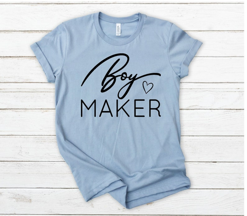 Boy Maker Shirt, Mom of Boys Tee, Maker of Boys Shirt, Mother of Boys, Boy  Mama, New Mom Gift, Blessed Mom Shirt, I Only Make Boys TShirt