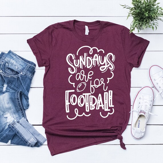 Sundays are for Football Shirt Football Shirts for Women  636b7408a0