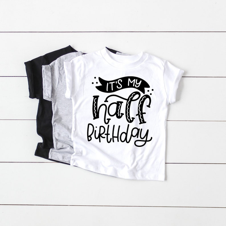 It My Half Birthday Shirt Boy
