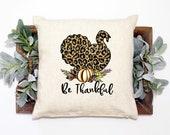Thankful Pillow Covers 18X18, Thanksgiving Pillow Cover, Turkey Throw Pillow Cover 18X18, Farmhouse Décor Pillow, Fall Pillow Cover 18 x 18
